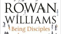 being-disciples-essentials-of-the-christian-life-by-rowan-williams-0281076634
